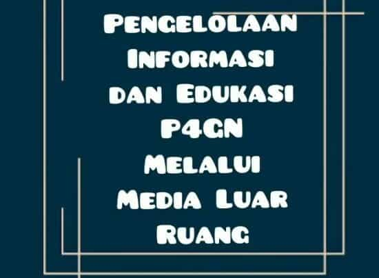 Pengelolaan Informasi dan Edukasi P4GN melalui pemasangan baliho di beberapa lokasi di Kota Batu
