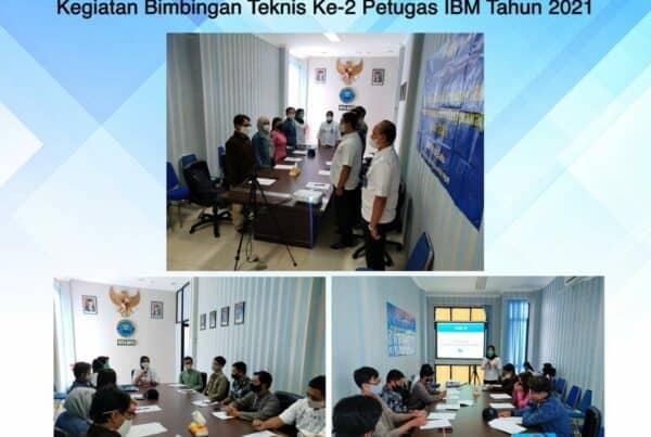 Bimbingan Teknis Ke-2 Petugas IBM Tahun 2021